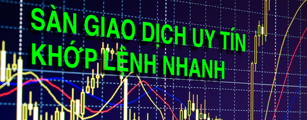 san giao dich forex khop lenh nhanh